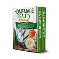 Homemade Beauty Products: This Book Includes: Skin Care Face Masks & Soap Making Recipes. The Ultimate Guide for Natural & Organic Beauty Products. Discover ... for a Healthy Skin (DIY Beauty Products 3)