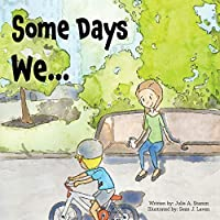 Some Days We...