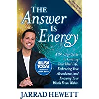 The Answer Is Energy: A Thirty-Day Guide to Creating Your Ideal Life, Embracing True Abundance, and Knowing Your Worth From Within