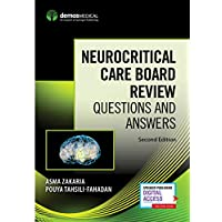 Neurocritical Care Board Review: Questions and Answers, Second Edition – Comprehensive Neurocritical Care Review Book with 740 Practice Questions, Includes Digital eBook Access
