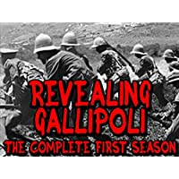 Revealing Gallipoli - The Complete First Season