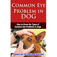 Common Eye Problem in Dog: How to Know the Types of Common Eyes Problems in Dogs