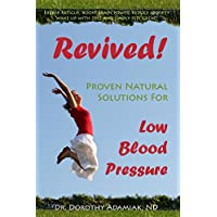 Revived! Proven Natural Solutions for Low Blood Pressure