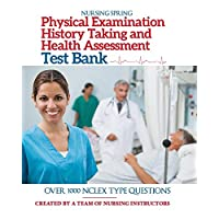 Physical Examination, History Taking & Health Assessment Test Bank: Pass Your Exam with Flying Colors