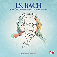 J.S. Bach: Toccata and Fugue in D Minor, BWV 565 (Digitally Remastered)