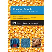 Resistant Starch: Sources, Applications and Health Benefits (Institute of Food Technologists Series)