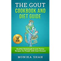 Gout Cookbook: 85 Healthy Homemade & Low Purine Recipes for People with Gout (A Complete Gout Diet Guide & Cookbook)