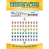 Elementary Library Lesson Plans: A Full-year Curriculum and Student Worksheets for K-6th Grade Students