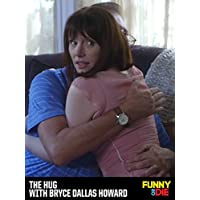 The Hug with Bryce Dallas Howard