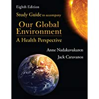 Study Guide to Accompany Our Global Environment: A Health Perspective, Eighth Edition