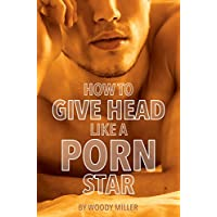 How To Give Head Like A Porn Star