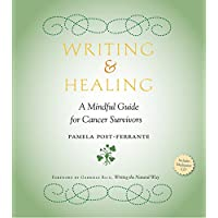 Writing & Healing: A Mindful Guide for Cancer Survivors (Including Audio CD)