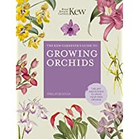 The Kew Gardener's Guide to Growing Orchids: The Art and Science to Grow Your Own Orchids (Kew Experts)