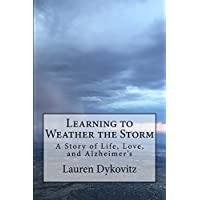 Learning to Weather the Storm: A Story of Life, Love, and Alzheimer's