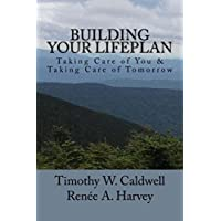 Building Your Lifeplan: Take Care of  You & Taking Care of Tomorrow