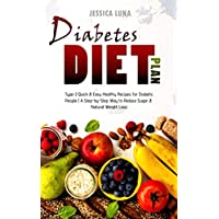 Diabetes Diet Plan: Type-2 Quick & Easy Healthy Recipes for Diabetic People | A Step-by-Step Way to Reduce Sugar & Natural Weight Loss