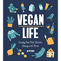 Vegan Life: Cruelty-Free Food, Fashion, Beauty and Home