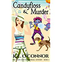 Candyfloss and Murder (Zee Town Paranormal Cozy Mystery Series Book 4)