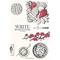 Notebook - Write something: Japanese food menu restaurant notebook, Daily Journal, Composition Book Journal, College Ruled Paper, 6 x 9 inches (100sheets)