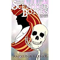The Scented Bones: The Svabodina Case Files