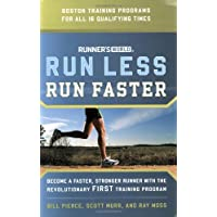 Runner's World Run Less, Run Faster: Become a Faster, Stronger Runner with the Revolutionary FIRST Training Program