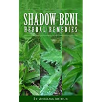 Shadow - beni  herbal remedies : Immune system booster (healing remedies Book 1)