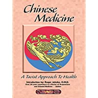 Chinese Medicine - A Taoist Approach to Health