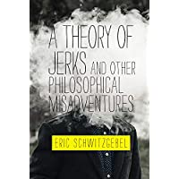 A Theory of Jerks and OtherPhilosophical Misadventures (The MIT Press)