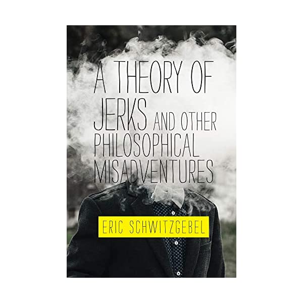 A Theory of Jerks and OtherPhilosophical Misadventures (The MIT Press)                         (Hardcover)