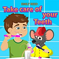 Take Care of Your Teeth: Motivating Your Child to Brush Their Teeth (Bedtime story readers picture book)