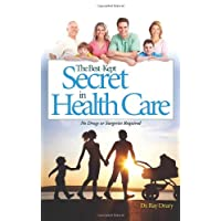 The Best-Kept Secret in Health Care: No Drugs or Surgeries Required