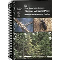 Field Guide To The Common Diseases And Insect Pests of Oregon and Washington Conifers (R6-NR-Fid-PR)