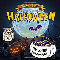 Halloween Activity for toddlers | Trick or Treat: Scary Fun Workbook For Happy Halloween Coloring, Mazes and Word Search Games for kids ages 3-5