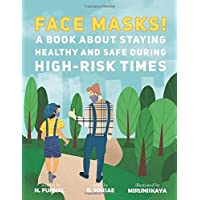 Face Masks!: A Book About Staying Healthy and Safe During High-Risk Times