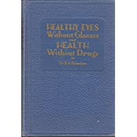 Healthy eyes without glasses and health without drugs,
