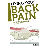 Fixing You: Back Pain: Self-Treatment for Sciatica, Bulging and Herniated Disks, Stenosis, Degenerative Disks, and other diagnoses.