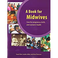 A Book For Midwives: Care For Pregnancy, Birth, and Women's Health