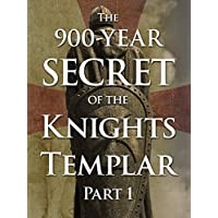 The 900-Year Secret of the Knights Templar - Part 1