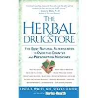 The Herbal Drugstore: The Best Natural Alternatives to Over-the-Counter and Prescription Medicines