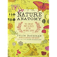 Nature Anatomy: The Curious Parts and Pieces of the Natural World