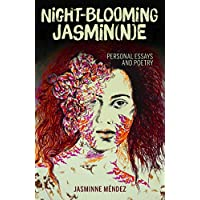 Night-blooming Jasmin(n)e: Personal Essays and Poetry