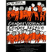 Gender Violence, Gender Justice: An Interdisciplinary Teaching Guide for Teachers of English, Literature, Social Studies, Psychology, Health, Peer Counseling, and Family and Consumer Sciences (Grades 7-12)