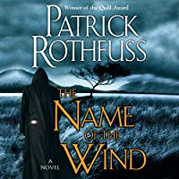 The Name of the Wind: Kingkiller Chronicle, Book 1