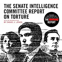 The Senate Intelligence Committee Report on Torture (Movie Tie-In Edition): Executive Summary of the Committee Study of the Central Intelligence Agency's Detention and Interrogation Program