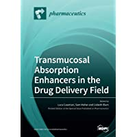 Transmucosal Absorption Enhancers in the Drug Delivery Field