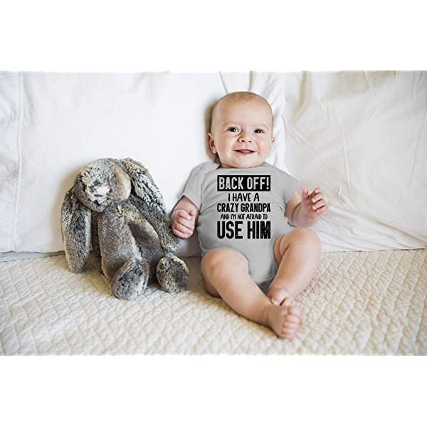 Back Off ! I Have a Crazy Grandpa and Im Not Afraid to Use Him Cute Funny Baby Bodysuit Infant Romper