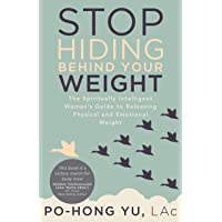 Stop Hiding behind Your Weight: The Spiritually Intelligent Woman's Guide to Releasing...