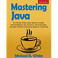 Mastering Java: An Effective Project Based Approach including Web Development, Data...