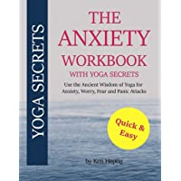 The Anxiety Workbook With Yoga Secrets: Use the Ancient Wisdom of Yoga for Anxiety...